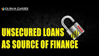 Unsecured Loans as source of Finance   Term Loan Appraisal | Credit Analysis  | CA Raja Classes