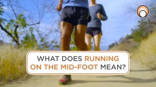 What does 'Running on the Mid-Foot' Mean?