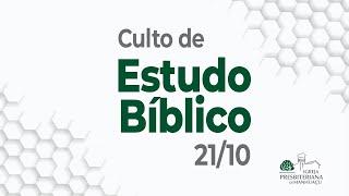 Culto de Estudo Bíblico - 21/10/21