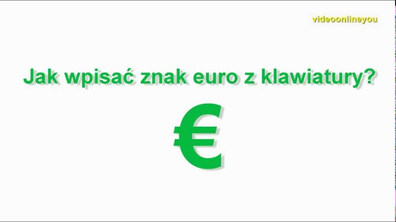Jak Wpisa Znak Euro Z Klawiatury Symbol Euro Youtube