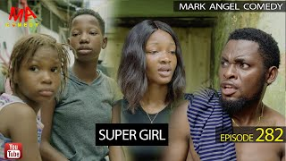 Download Emmanuella Comedy - SUPER GIRL (Mark Angel Comedy Episode 282)