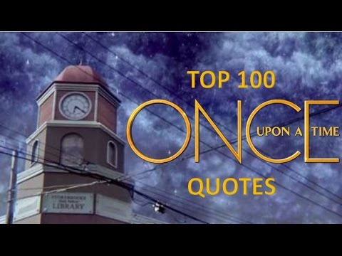 Top 100 Once Upon A Time Quotes!