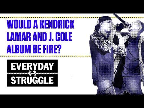 Would a Kendrick Lamar and J. Cole Album...