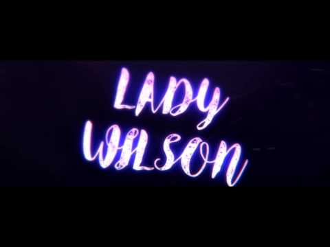 Lady Wilson - Official Intro