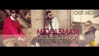 Middleman ft Juggy D & G Deep - De De Gerah **Official Video**