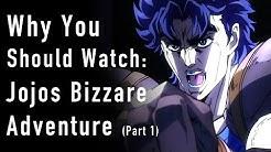 Why You Should Watch Jo Jos Bizarre Adventure  (Part 1)