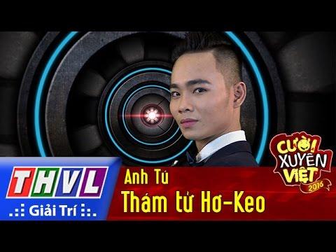 THVL | Cười xuyên Việt 2016 – Tập 11: Thám tử Hơ-Keo – Anh Tú