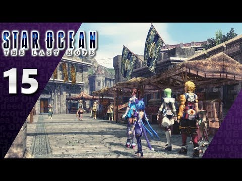 Star Ocean: The Last Hope (PS4, Let's Play) | Arrival At Planet Roak! | Part 15, 'Kay.