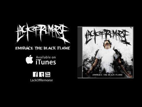 Lack of Remorse - Embrace The Black Flame (FULL ALBUM STREAM)