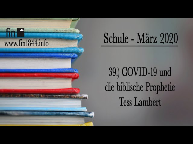 39.) COVID-19 und biblische Prophetie / COVID-19 and Bible-Prophecy - Tess Lambert 21.03.2020