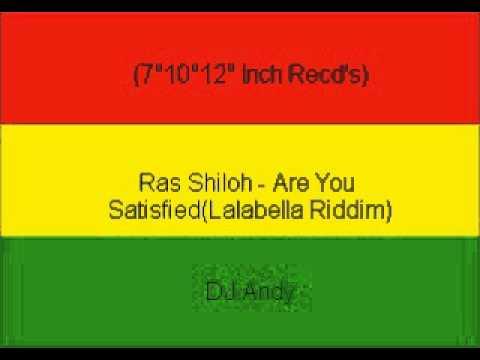 Ras Shiloh - Are You Satisfied(Lalabella Riddim)