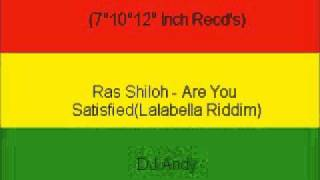 Ras Shiloh - Are You Satisfied(Lalabella Riddim)