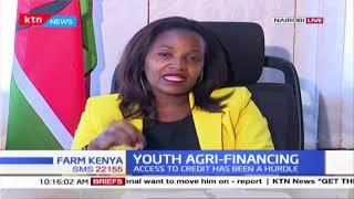 Farm Kenya Breakfast: Youth Agri-financing part 2