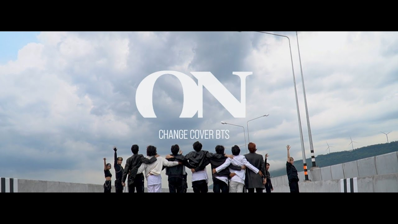 BTS (방탄소년단) 'ON' Dance Cover by CHANGE From Thailand