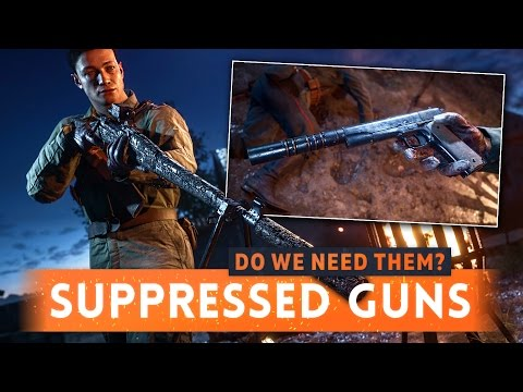 ► SUPPRESSED WEAPONS: DO WE NEED THEM? - Battlefield 1