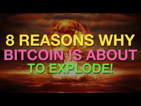 8 Reasons Why Bitcoin Will Explode Soon – Number 6 Will Blow Your Mind