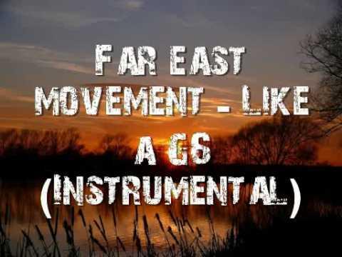 Far east movement  Like a G6 Instrumental