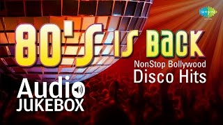 80s Is Back - NON STOP Bollywood DISCO Hits - Full Songs (Audio)