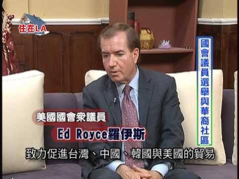 Congressman Ed Royce Interview by Shelley Liu 劉琦蕙