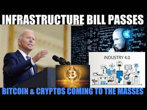 INFRASTRUCTURE BILL PASSES FOR THE 4TH INDUSTRIAL REVOLUTION! BITCOIN & CRYPTOS COME TO THE MASS