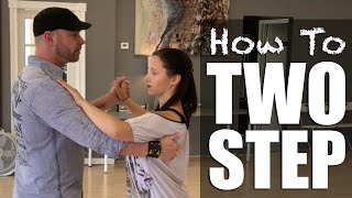 How To Two Step Dance - Basic 2 Step
