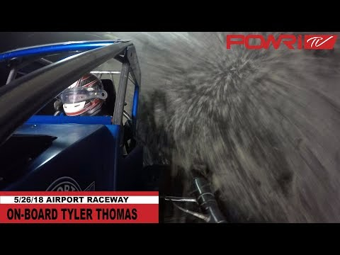 5/26/18 Tyler Thomas On Board from Airport Raceway