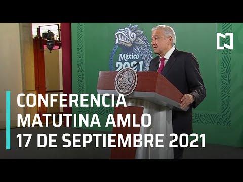 AMLO Conferencia Hoy / 17 de septiembre 2021