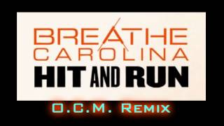 "Breathe Carolina - ""Hit and Run"" (OCM Remix)"