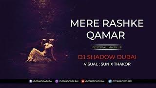 Mere Rashke Qamar | Festival Mashup | DJ Shadow Dubai | Baadshaho | Rahat Fateh Ali Khan
