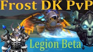 Legion Beta Frost DK PvP - TanksRUs - Nerf Can't Keep Us Down