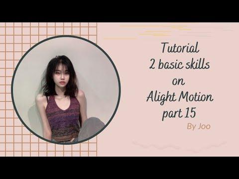 Download [#15] Tut 2 skill basic trên app Alight Motion || by Joo