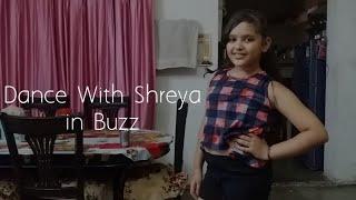 Dance in Buzz - | Dance with Shreya |