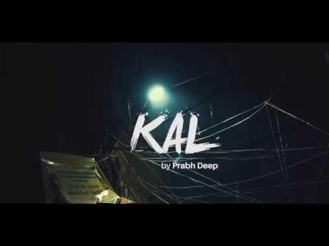 Prabh Deep x Sez On The Beat - Kal