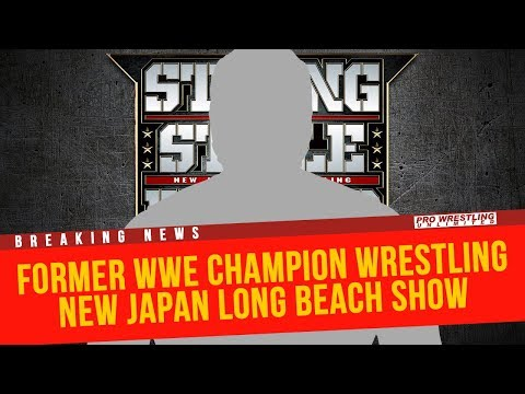 BREAKING NEWS: Former WWE Champion Wrestling For New Japan Pro Wrestling In Long Beach