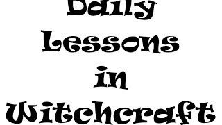 Daily Lessons in Witchcraft - Day 3 - Days of the Week Correspondences