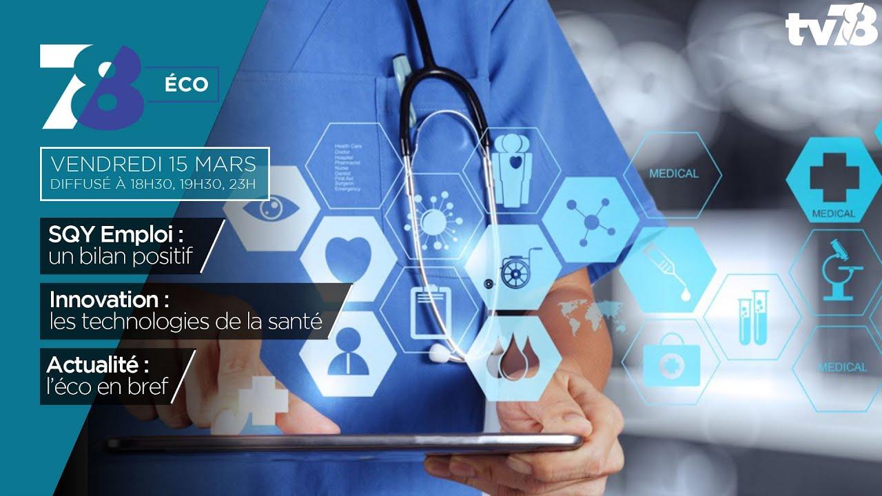 7/8 Eco. La technologie au service de la santé et le bilan du SQY Emploi 2019