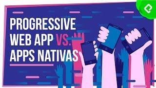 Progressive Web App vs. Apps Nativas | Cursos en Platzi