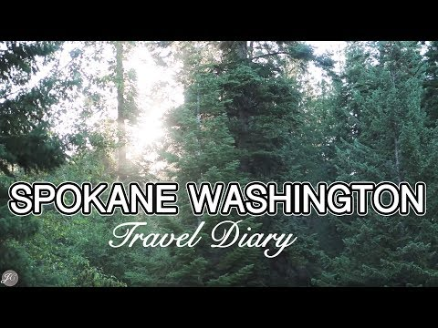 SPOKANE WASHINGTON | Travel Diary