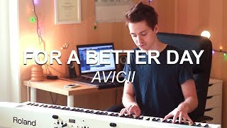 """For A Better Day (Avicii)"", Piano Solo Cover by Joel Sandberg + Lyrics"