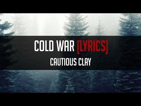 Cautious Clay - Cold War [LYRICS]