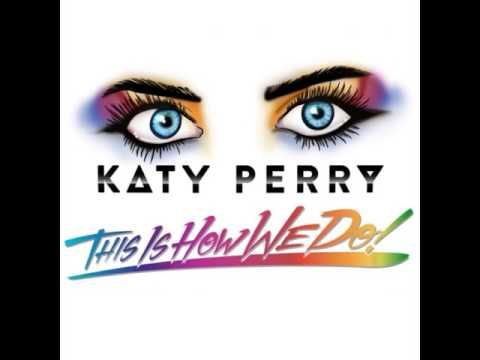 Katy Perry - This Is How We Do [MP3 Free Download]