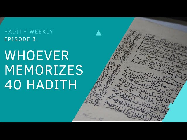 Hadith Weekly | Whoever Memorizes 40 Hadith | Sheikh Azhar Nasser