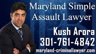 Maryland Second Degree Assault Lawyer-Misdemeanor Assault Attorney in MD-Kush Arora
