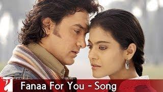Gambar cover Fanaa For You Song   Fanaa   Aamir Khan   Kajol   Shaan   Kailash Kher