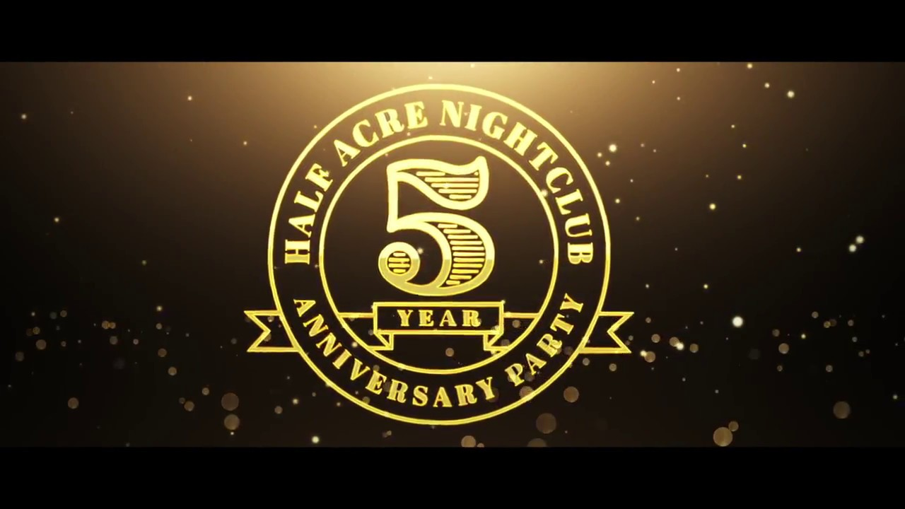 Half Acre Nightclub - 5 Year Anniversary Party - August 18th & 19th ...