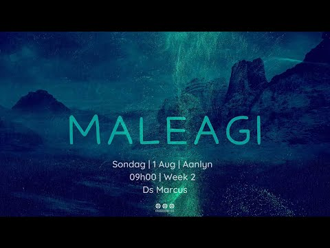 1 Aug   Maleagi Week 2   Ds Marcus