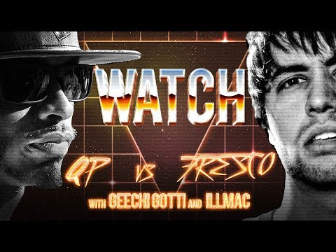 WATCH: QP vs FRESCO with GEECHI GOTTI and ILLMAC