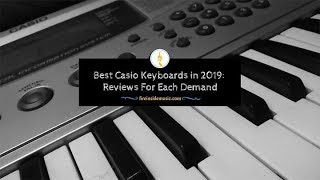 ***Best Casio Piano - Best Casio Keyboard for Beginners, Stage, Workstation, Portable Piano 2019***