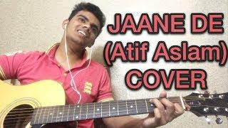 JAANE DE - COVER | ATIF ASLAM | Qareeb Qareeb Single | SAGAR TIWARI |