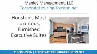 Corporate Housing Houston | (713) 385-2286 | Manley Management, LLC